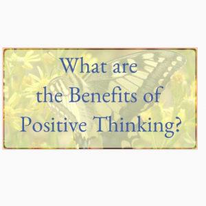 What are the Benefits of Positive Thinking